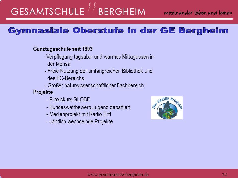 www.gesamtschule-bergheim.de22 Ganztagsschule seit 1993 -Verpflegung tagsüber und warmes Mittagessen in der Mensa - Freie Nutzung der umfangreichen Bi