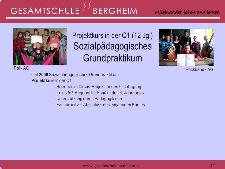 www.gesamtschule-bergheim.de32 seit 2006 Sozialpädagogisches Grundpraktikum Projektkurs in der Q1 - Betreuer im Circus-Projekt für den 6. Jahrgang - f