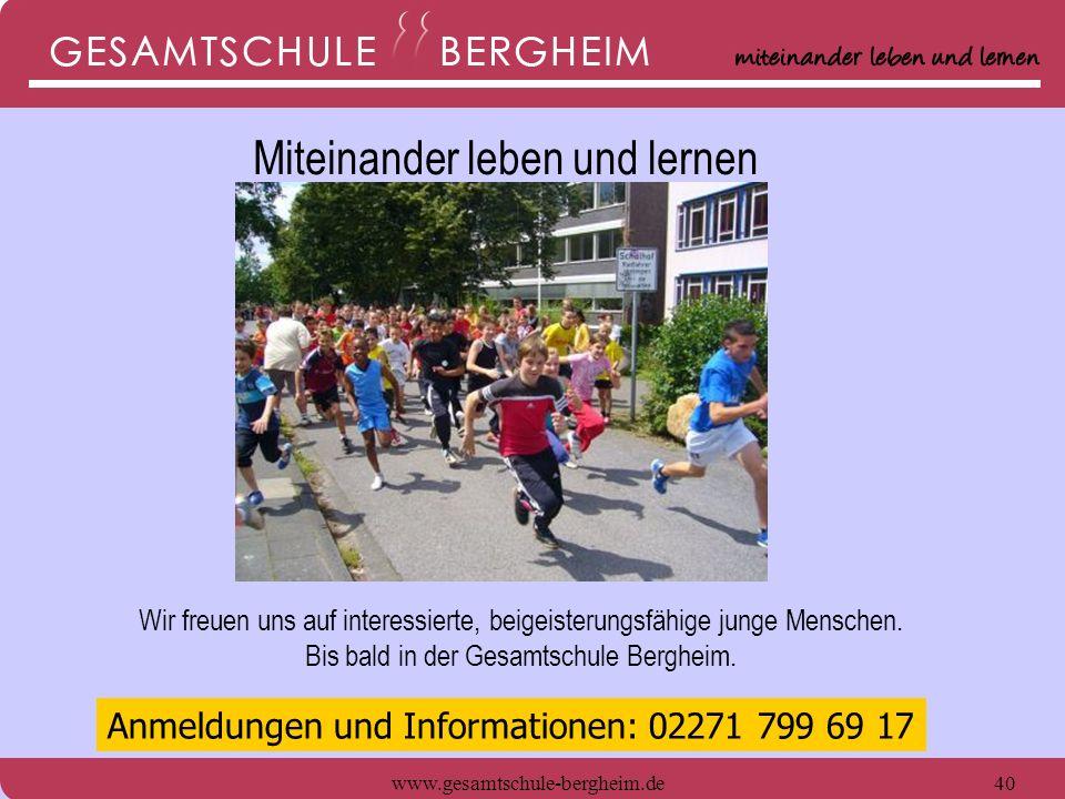 www.gesamtschule-bergheim.de40 Wir freuen uns auf interessierte, beigeisterungsfähige junge Menschen. Bis bald in der Gesamtschule Bergheim. Anmeldung
