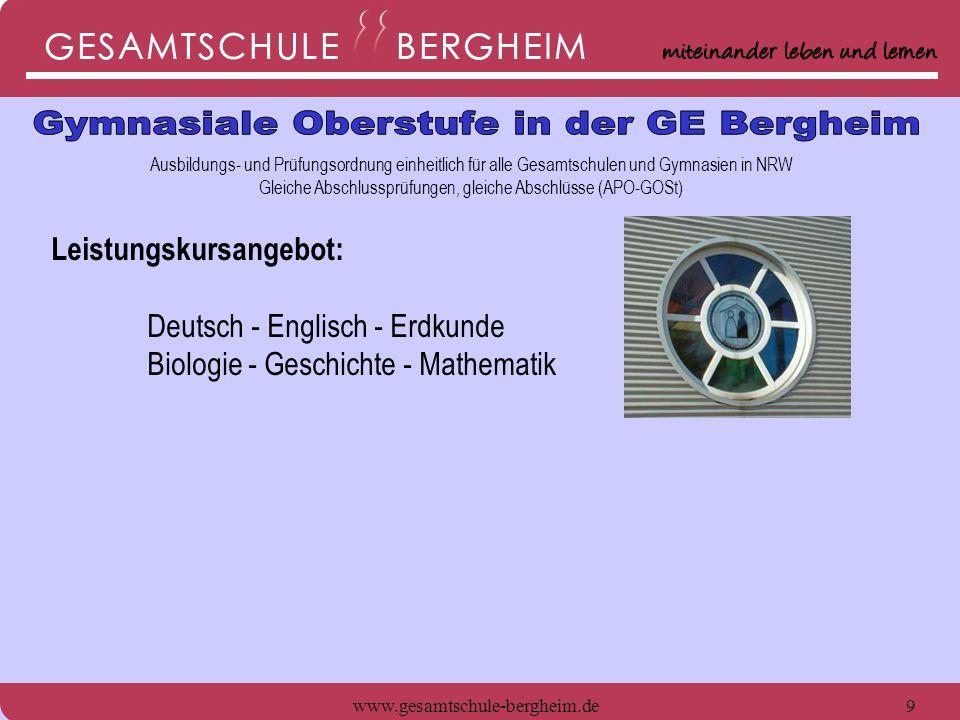 www.gesamtschule-bergheim.de9 Ausbildungs- und Prüfungsordnung einheitlich für alle Gesamtschulen und Gymnasien in NRW Gleiche Abschlussprüfungen, gle