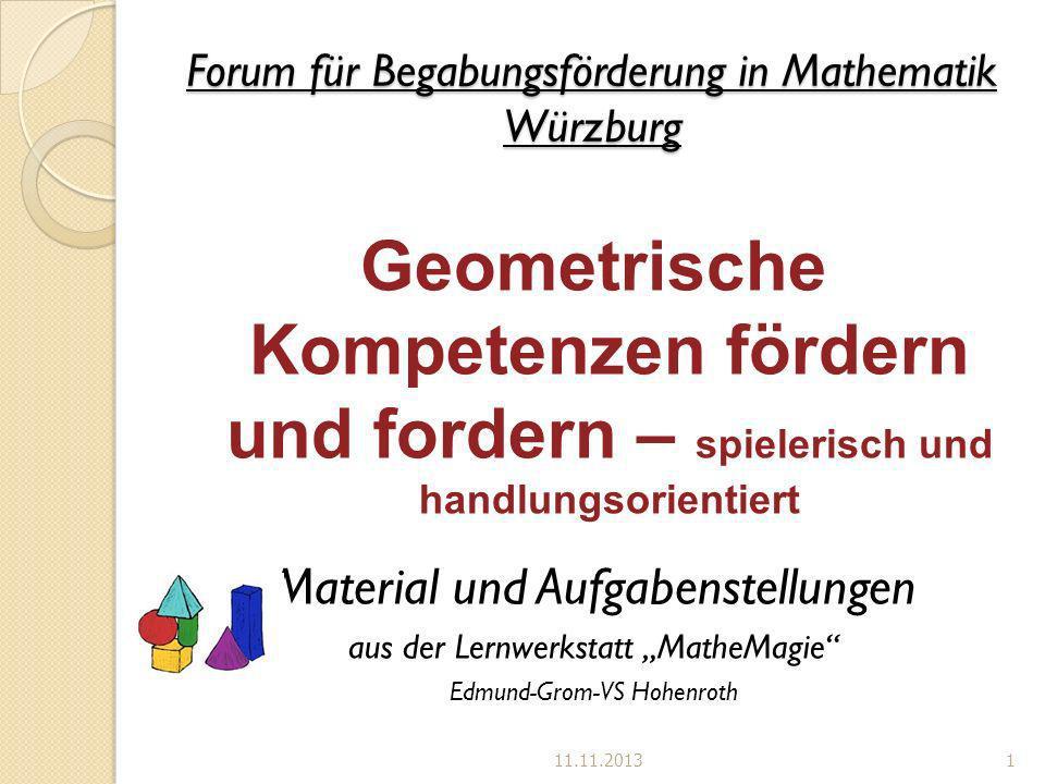 Forum für Begabungsförderung in Mathematik Würzburg Geometrische Kompetenzen fördern und fordern – spielerisch und handlungsorientiert Material und Au