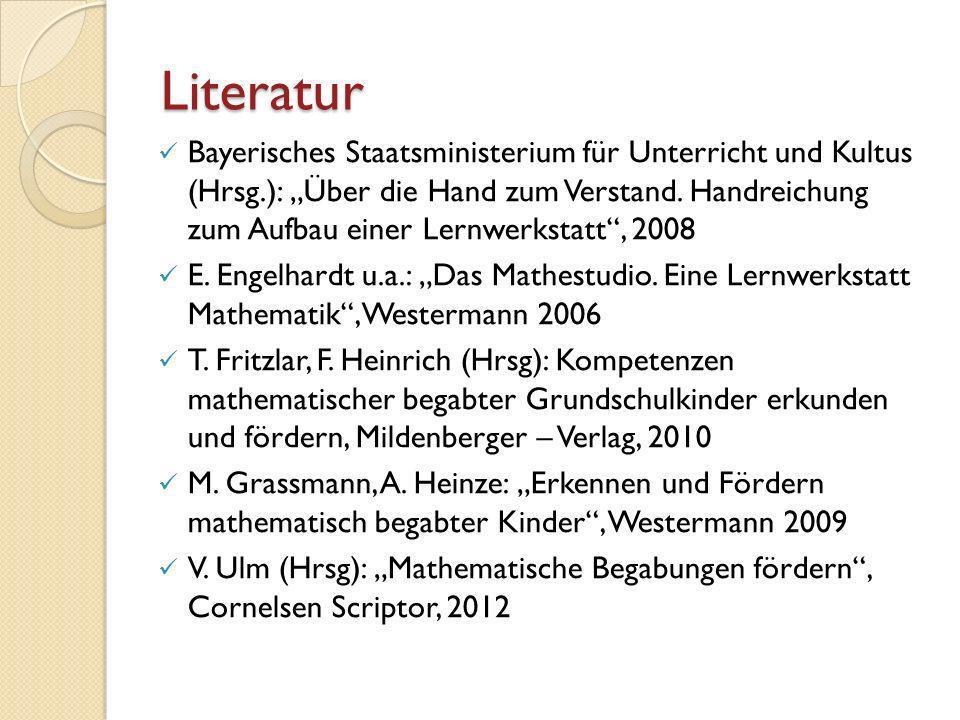Literatur Bayerisches Staatsministerium für Unterricht und Kultus (Hrsg.): Über die Hand zum Verstand. Handreichung zum Aufbau einer Lernwerkstatt, 20