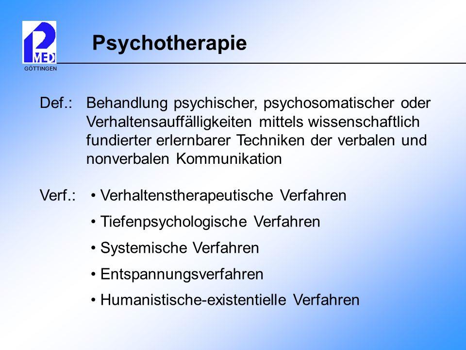 GÖTTINGEN Psychotherapie Def.: Behandlung psychischer, psychosomatischer oder Verhaltensauffälligkeiten mittels wissenschaftlich fundierter erlernbare