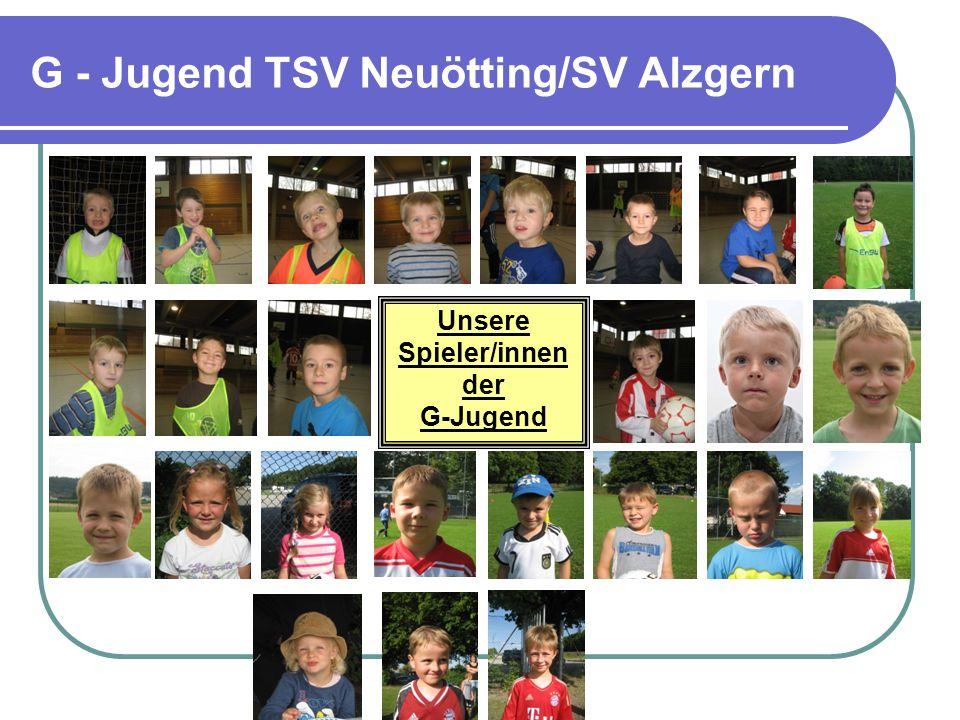G - Jugend TSV Neuötting/SV Alzgern Training 1 x pro Woche trainiert, seit Mai auch in Alzgern Durchschnittlich 13 Kinder im Training, seit Juni immer min.