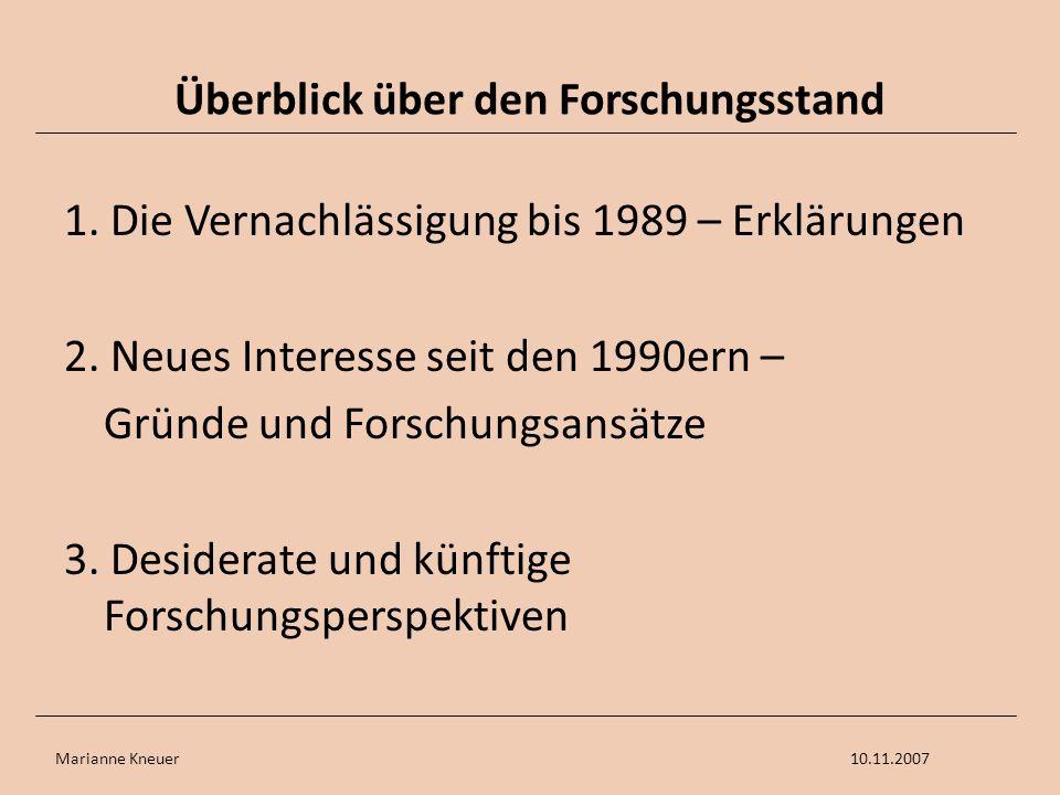 Marianne Kneuer10.11.2007 Überblick über den Forschungsstand 1. Die Vernachlässigung bis 1989 – Erklärungen 2. Neues Interesse seit den 1990ern – Grün