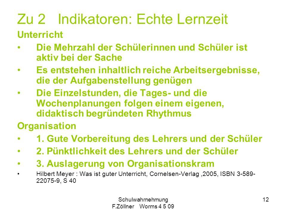 Schulwahrnehmung F.Zöllner Worms 4 5 09 12 Zu 2 Indikatoren: Echte Lernzeit Unterricht Die Mehrzahl der Schülerinnen und Schüler ist aktiv bei der Sac