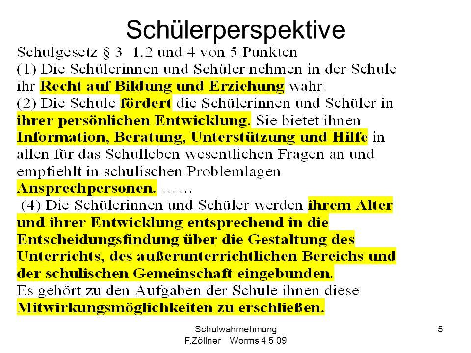 Schulwahrnehmung F.Zöllner Worms 4 5 09 5 Schülerperspektive