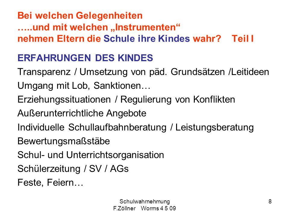 Schulwahrnehmung F.Zöllner Worms 4 5 09 9 Wie nehmen Eltern die Schule ihre Kindes wahr.