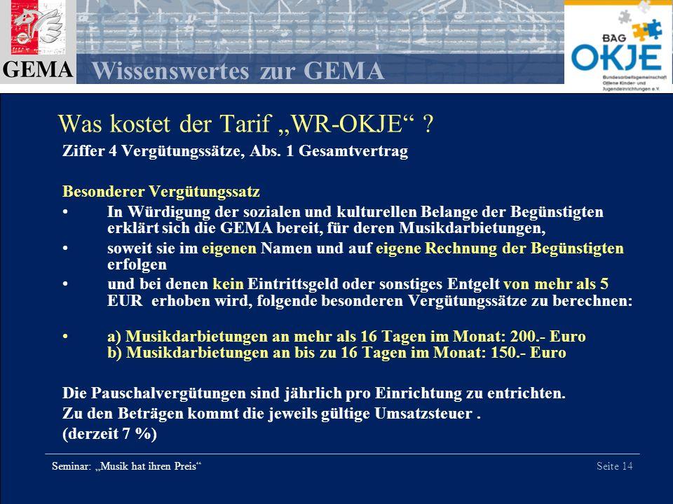 Seite 14 Wissenswertes zur GEMA Seminar: Musik hat ihren Preis Ziffer 4 Vergütungssätze, Abs. 1 Gesamtvertrag Besonderer Vergütungssatz In Würdigung d