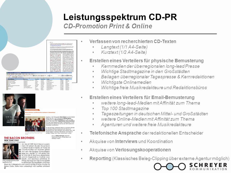 Leistungsspektrum CD-PR CD-Promotion Print & Online Verfassen von recherchierten CD-Texten Langtext (1/1 A4-Seite) Kurztext (1/2 A4-Seite) Erstellen e