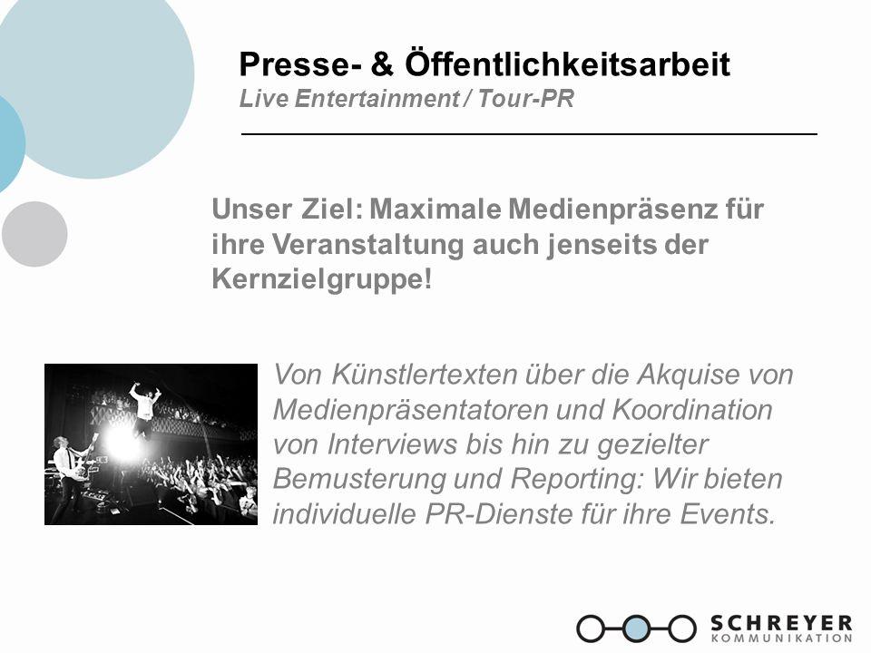 Presse- & Öffentlichkeitsarbeit Live Entertainment / Tour-PR Von Künstlertexten über die Akquise von Medienpräsentatoren und Koordination von Intervie