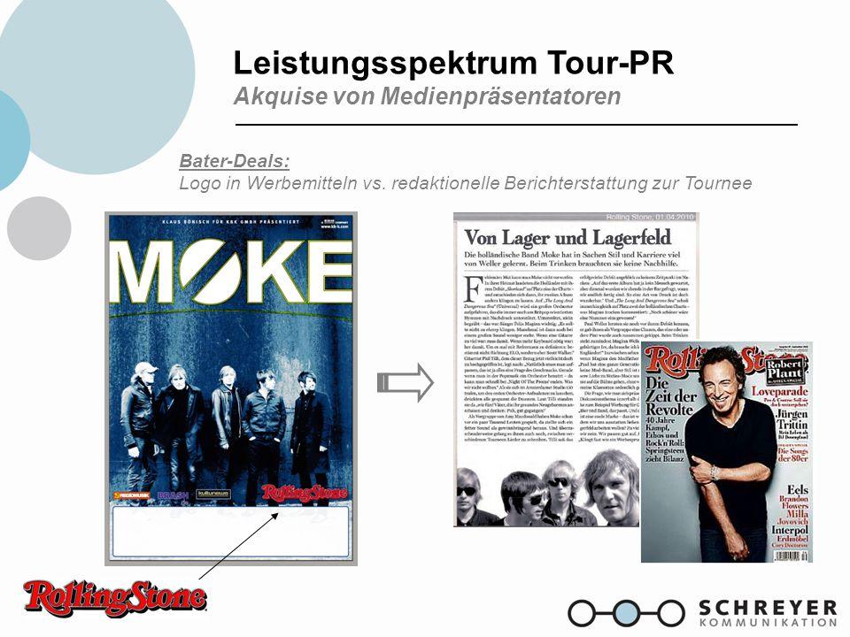 Leistungsspektrum Tour-PR Akquise von Medienpräsentatoren Bater-Deals: Logo in Werbemitteln vs. redaktionelle Berichterstattung zur Tournee