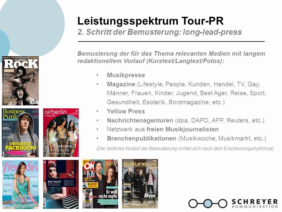 Leistungsspektrum Tour-PR 2. Schritt der Bemusterung: long-lead-press Bemusterung der für das Thema relevanten Medien mit langem redaktionellem Vorlau