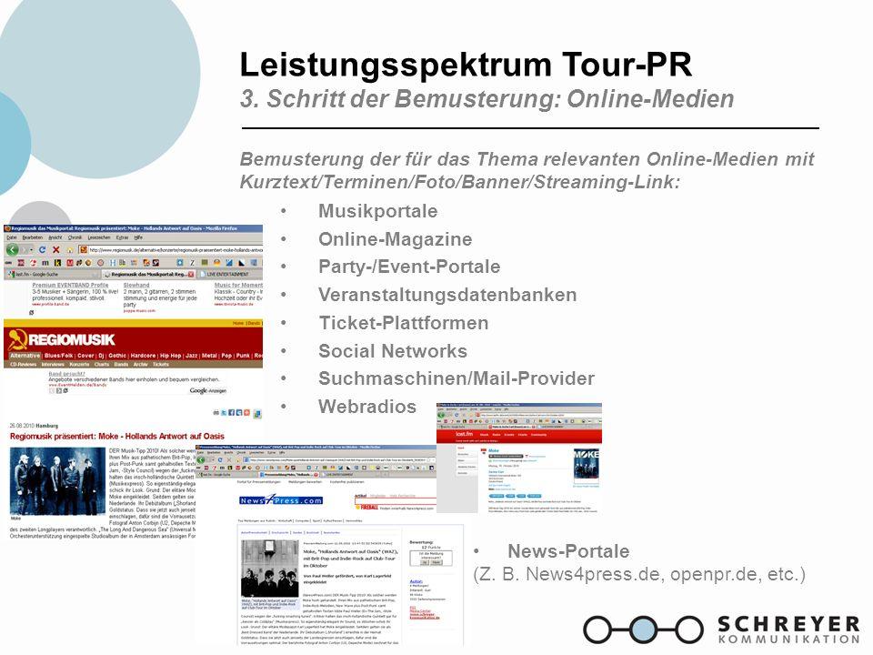 Leistungsspektrum Tour-PR 3. Schritt der Bemusterung: Online-Medien Bemusterung der für das Thema relevanten Online-Medien mit Kurztext/Terminen/Foto/