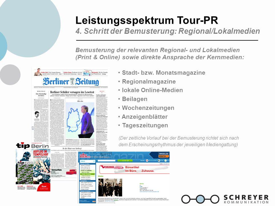 Leistungsspektrum Tour-PR 4. Schritt der Bemusterung: Regional/Lokalmedien Bemusterung der relevanten Regional- und Lokalmedien (Print & Online) sowie