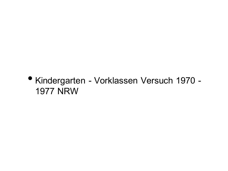 Kindergarten - Vorklassen Versuch 1970 - 1977 NRW