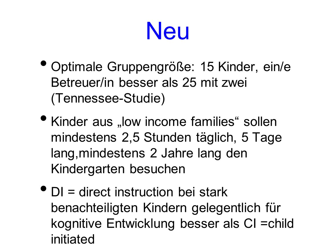 Qualitätsstandards (Minimal) National Association for the Education of Young Children AlterErzieherIn : Kind 0 - 11:3 1 - 21:5 2 - 31:6 3 - 41:8 4 - 51:10 5 - 61:15