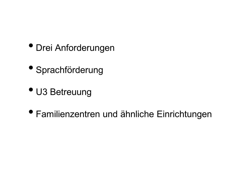 Drei Anforderungen Sprachförderung U3 Betreuung Familienzentren und ähnliche Einrichtungen