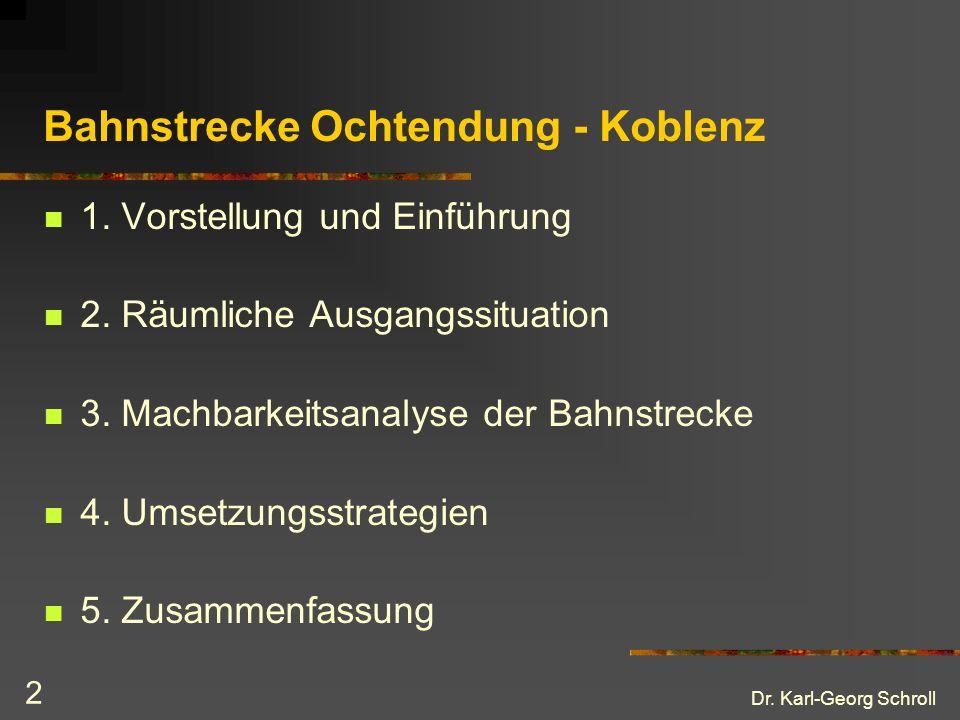 Dr.Karl-Georg Schroll 3 Bahnstrecke Ochtendung - Koblenz 1.
