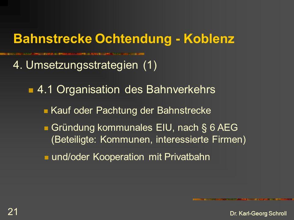 Dr.Karl-Georg Schroll 21 Bahnstrecke Ochtendung - Koblenz 4.1 Organisation des Bahnverkehrs 4.