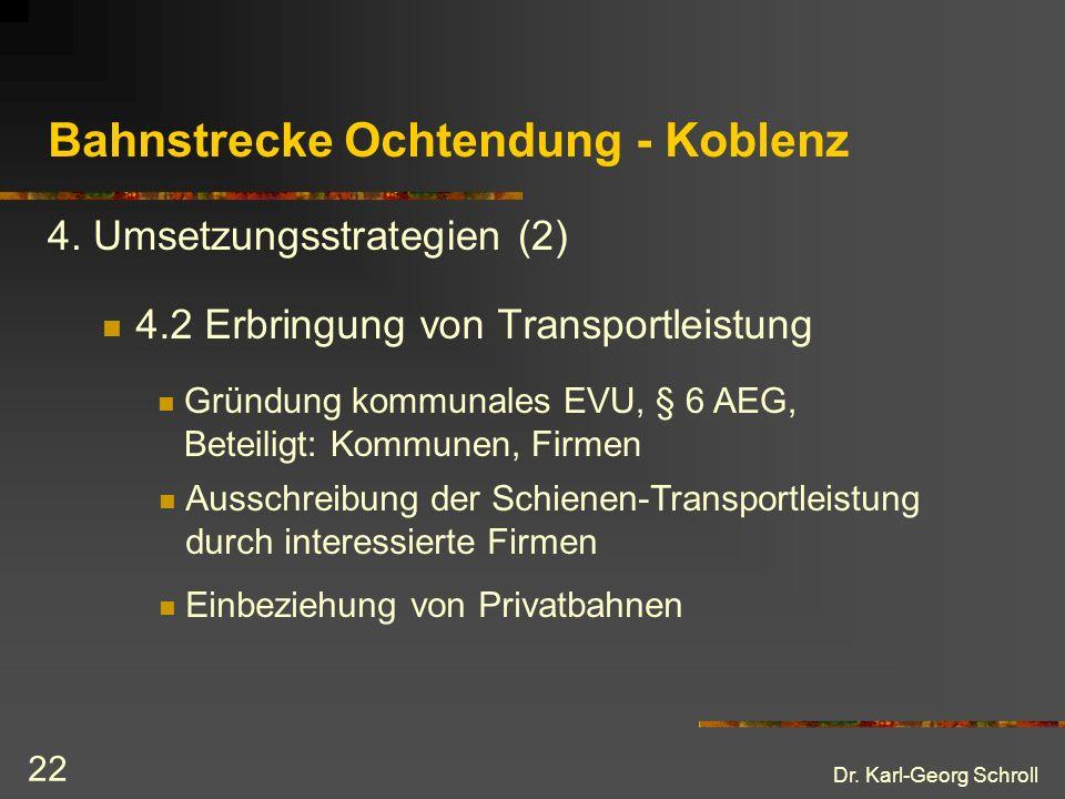 Dr.Karl-Georg Schroll 22 Bahnstrecke Ochtendung - Koblenz 4.2 Erbringung von Transportleistung 4.