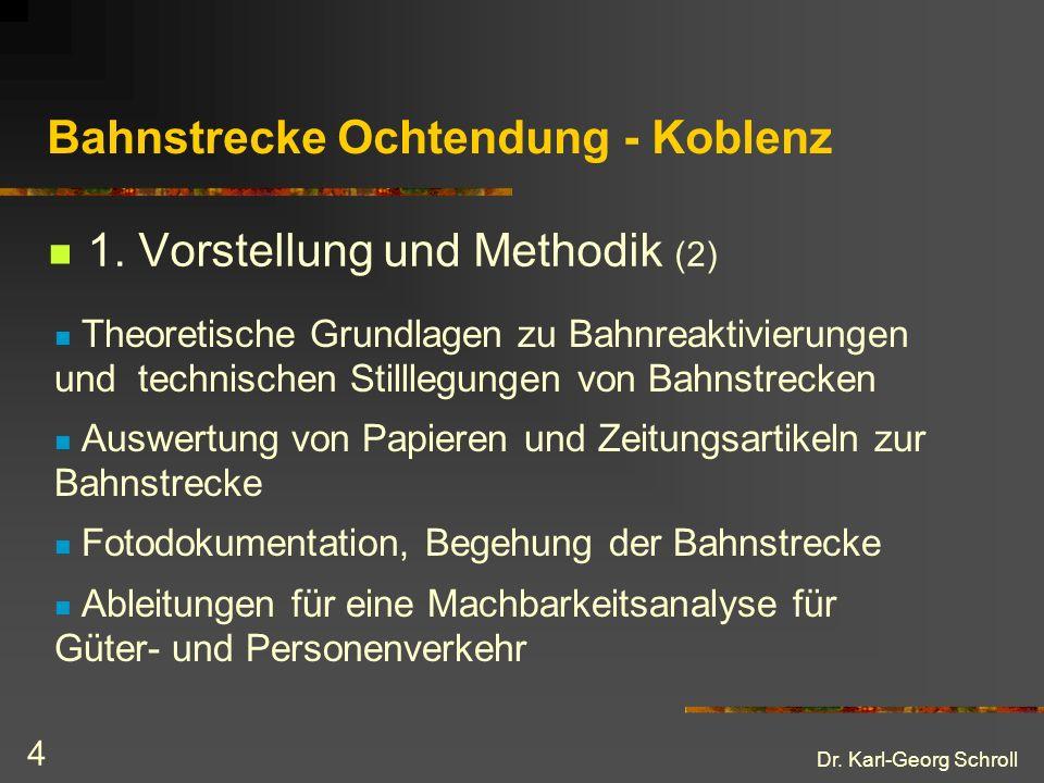Dr. Karl-Georg Schroll 5 Bahnstrecke Ochtendung - Koblenz 2. Räumliche Ausgangssituation