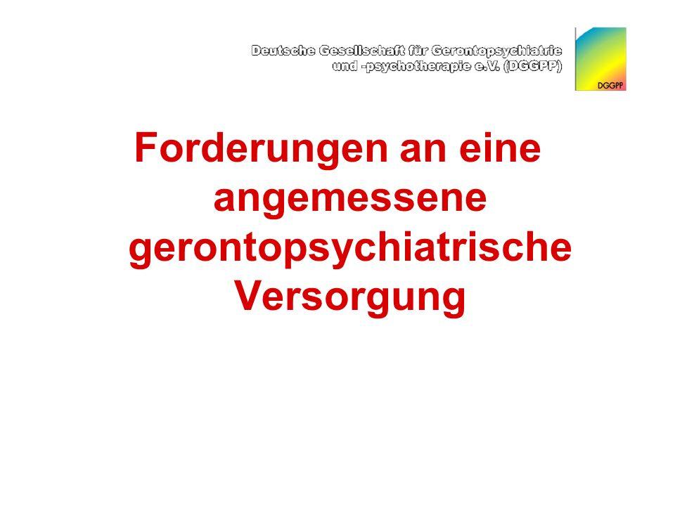 Forderungen an eine angemessene gerontopsychiatrische Versorgung