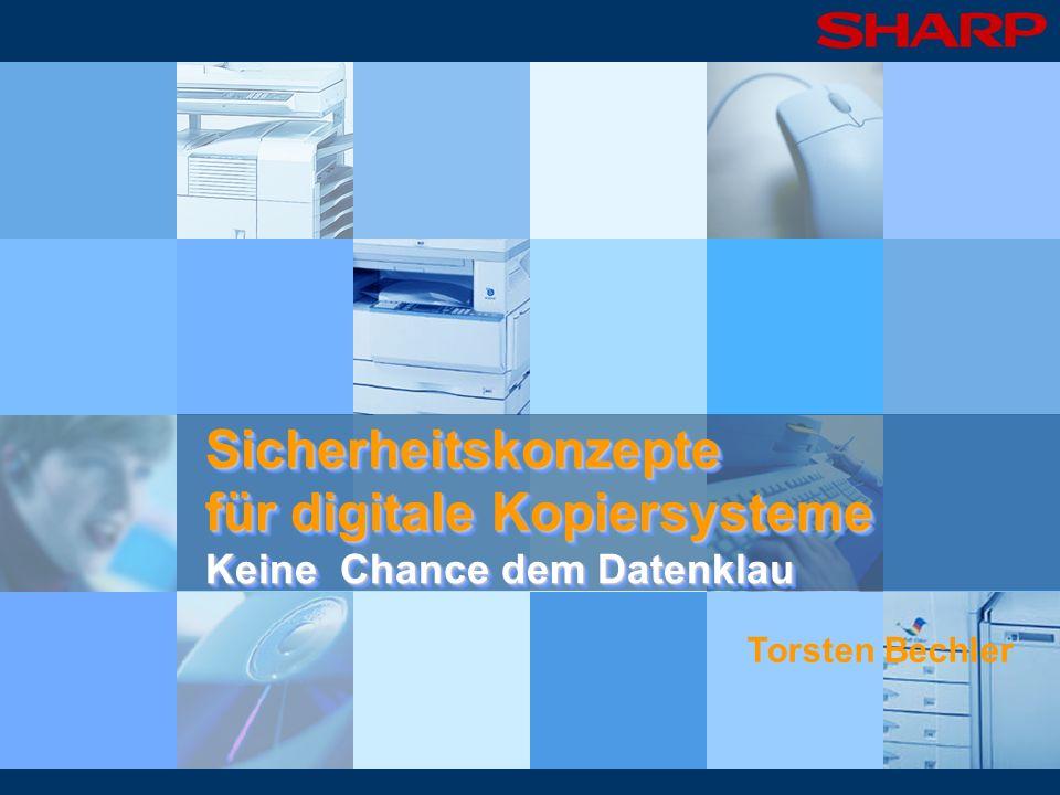 Sicherheitskonzepte für digitale Kopiersysteme Keine Chance dem Datenklau Sicherheitskonzepte für digitale Kopiersysteme Keine Chance dem Datenklau To
