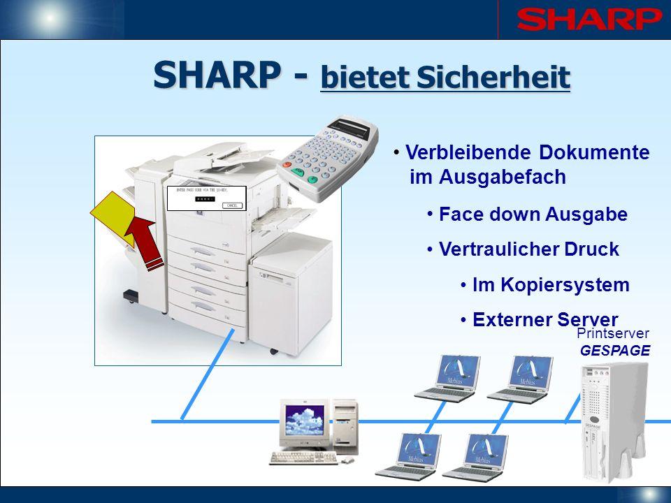 SHARP - bietet Sicherheit Verbleibende Dokumente im Ausgabefach Face down Ausgabe Vertraulicher Druck Im Kopiersystem Externer Server Printserver GESP