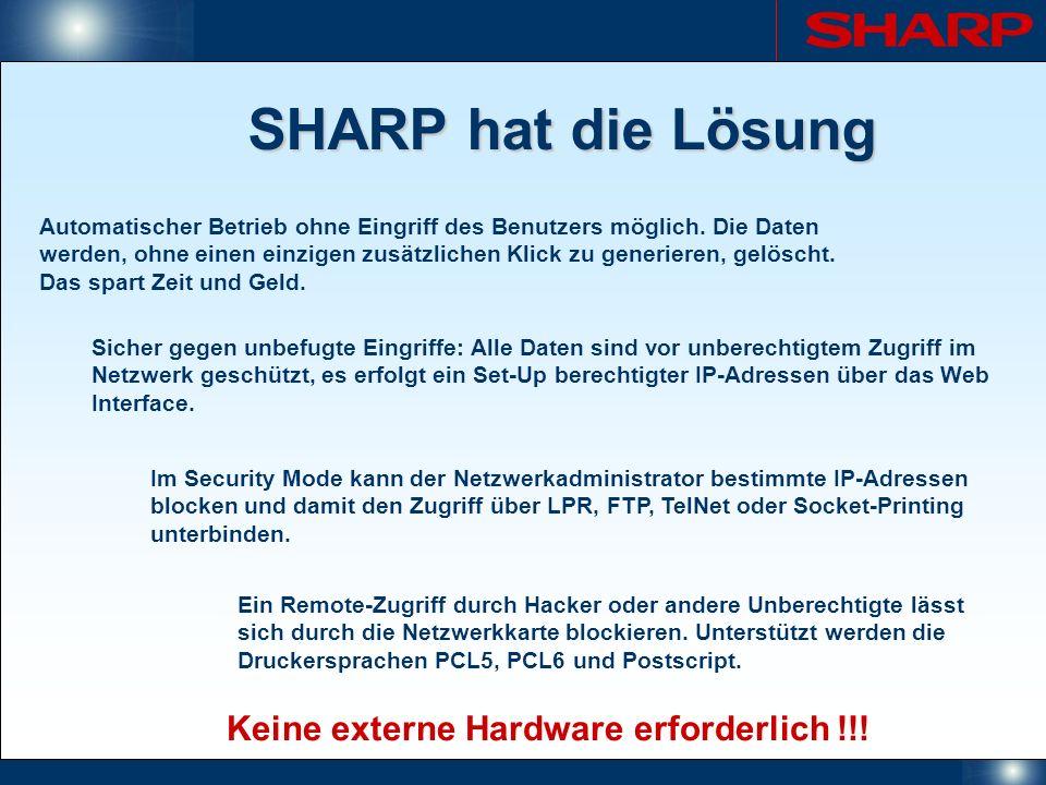 SHARP hat die Lösung Automatischer Betrieb ohne Eingriff des Benutzers möglich. Die Daten werden, ohne einen einzigen zusätzlichen Klick zu generieren