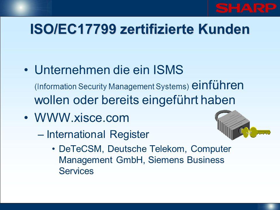 ISO/EC17799 zertifizierte Kunden Unternehmen die ein ISMS (Information Security Management Systems) einführen wollen oder bereits eingeführt haben WWW