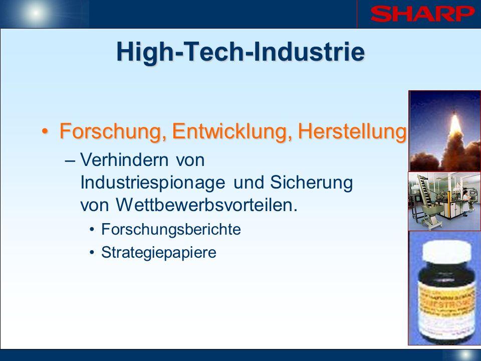High-Tech-Industrie Forschung, Entwicklung, HerstellungForschung, Entwicklung, Herstellung –Verhindern von Industriespionage und Sicherung von Wettbew