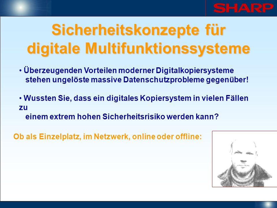 Sicherheitskonzepte für digitale Multifunktionssysteme Ob als Einzelplatz, im Netzwerk, online oder offline: Überzeugenden Vorteilen moderner Digitalk