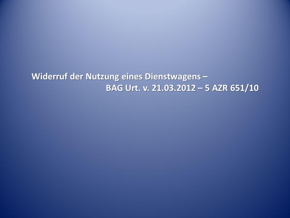 Widerruf der Nutzung eines Dienstwagens – BAG Urt. v. 21.03.2012 – 5 AZR 651/10