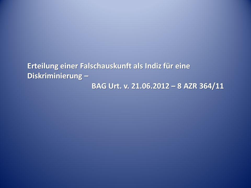 Erteilung einer Falschauskunft als Indiz für eine Diskriminierung – BAG Urt. v. 21.06.2012 – 8 AZR 364/11