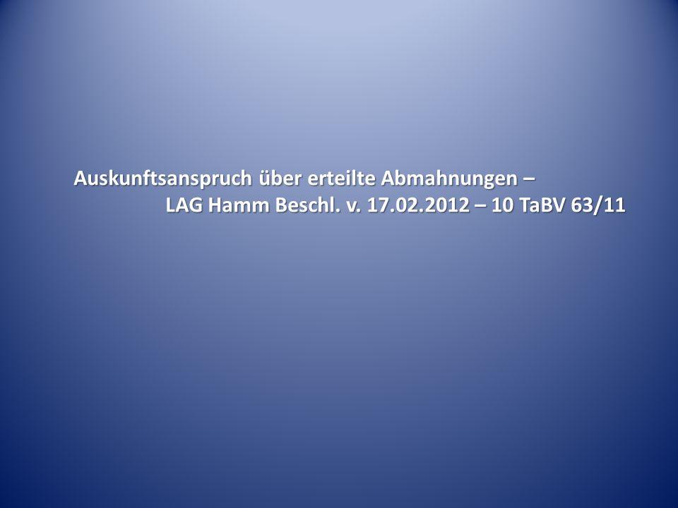 Auskunftsanspruch über erteilte Abmahnungen – LAG Hamm Beschl. v. 17.02.2012 – 10 TaBV 63/11