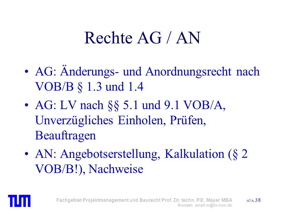 AVA 38 Fachgebiet Projektmanagement und Baurecht Prof. Dr. techn. P.E. Mayer MBA Kontakt: email m@bv.tum.de Rechte AG / AN AG: Änderungs- und Anordnun