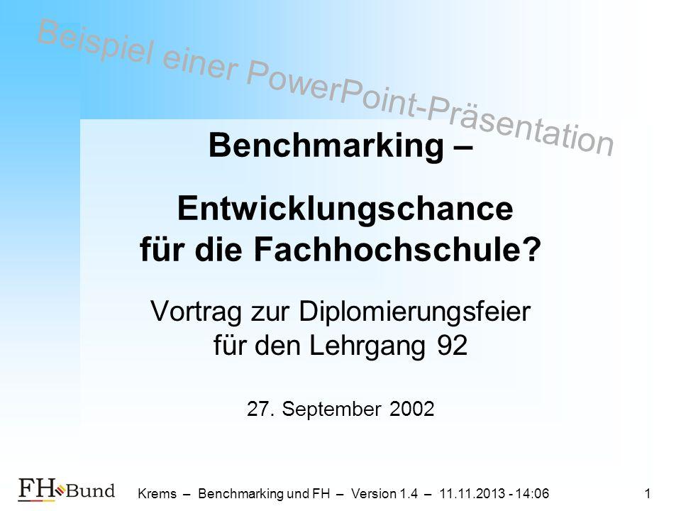 Krems – Benchmarking und FH – Version 1.4 – 11.11.2013 - 14:081 Benchmarking – Entwicklungschance für die Fachhochschule.