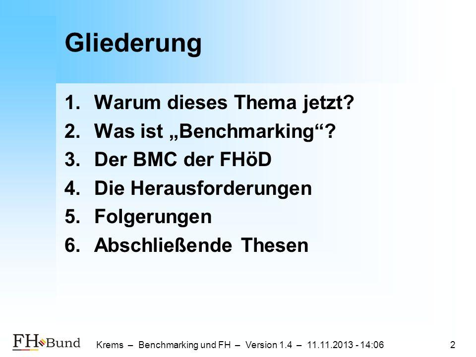 Krems – Benchmarking und FH – Version 1.4 – 11.11.2013 - 14:082 Gliederung 1.Warum dieses Thema jetzt.
