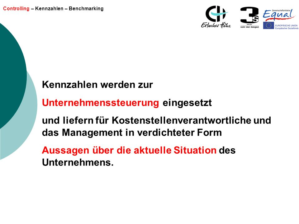 Controlling – Kennzahlen – Benchmarking Kennzahlen werden zur Unternehmenssteuerung eingesetzt und liefern für Kostenstellenverantwortliche und das Ma