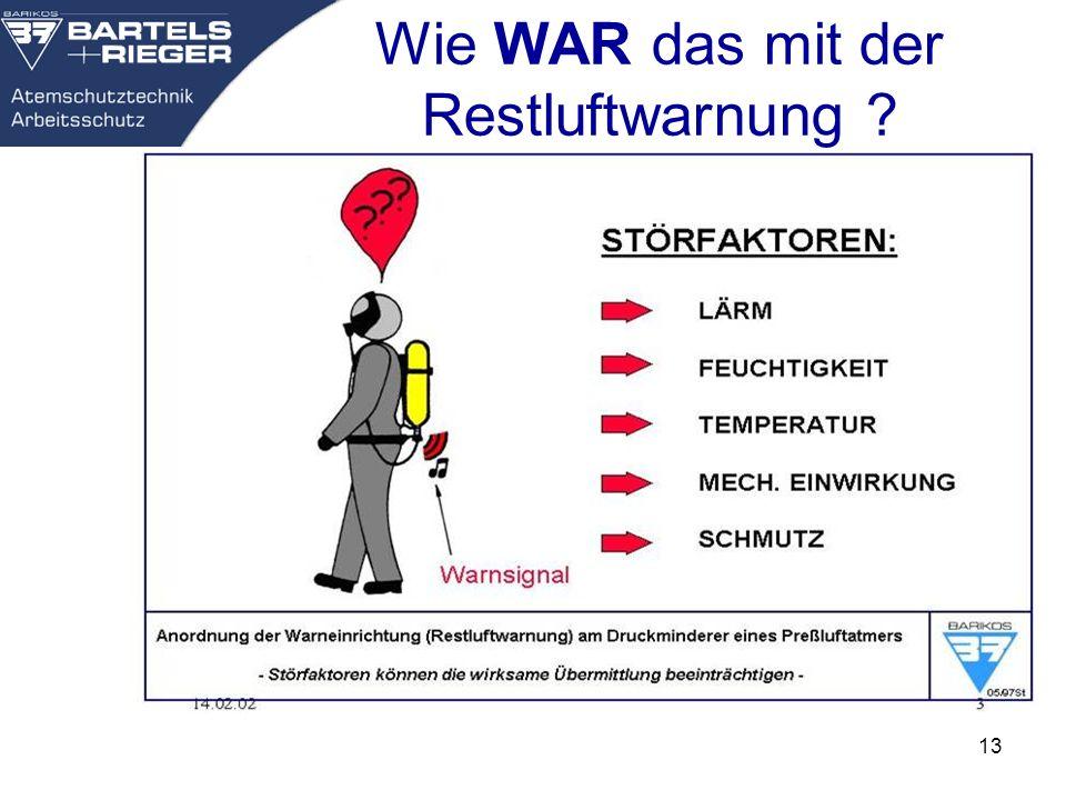 13 Wie WAR das mit der Restluftwarnung ?