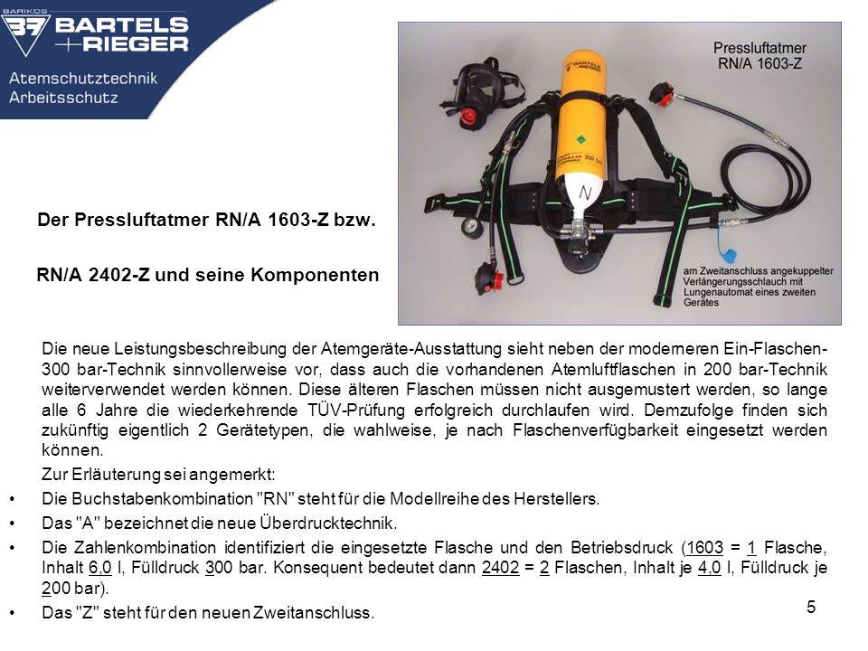 5 Der Pressluftatmer RN/A 1603-Z bzw. RN/A 2402-Z und seine Komponenten Die neue Leistungsbeschreibung der Atemgeräte-Ausstattung sieht neben der mode