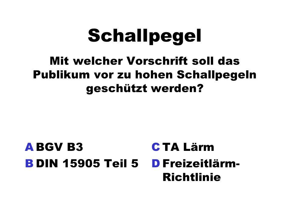 Schallpegel Mit welcher Vorschrift soll das Publikum vor zu hohen Schallpegeln geschützt werden? ABGV B3 BDIN 15905 Teil 5 CTA Lärm DFreizeitlärm- Ric