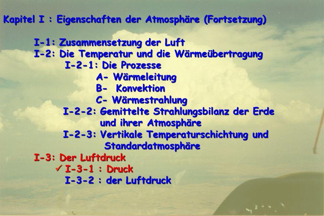 64 Kapitel I : Eigenschaften der Atmosphäre (Fortsetzung) I-1: Zusammensetzung der Luft I-2: Die Temperatur und die Wärmeübertragung I-2-1: Die Prozes