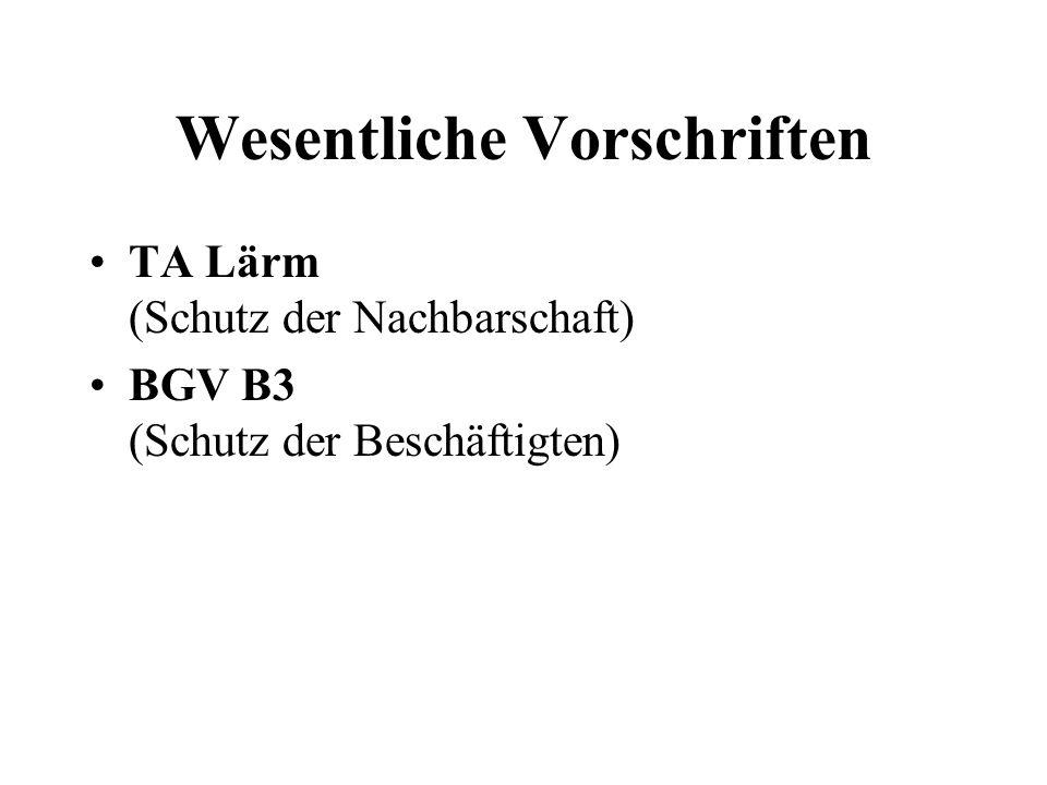 Wesentliche Vorschriften TA Lärm (Schutz der Nachbarschaft) BGV B3 (Schutz der Beschäftigten) DIN 15905 Teil 5 (Schutz des Publikums)