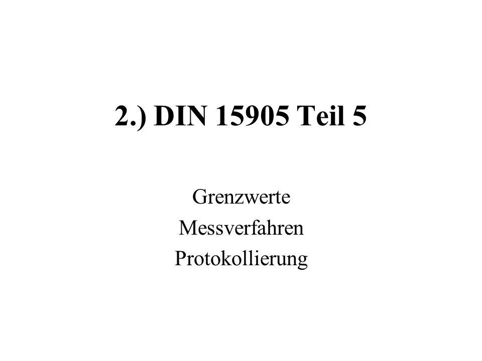 2.) DIN 15905 Teil 5 Grenzwerte Messverfahren Protokollierung