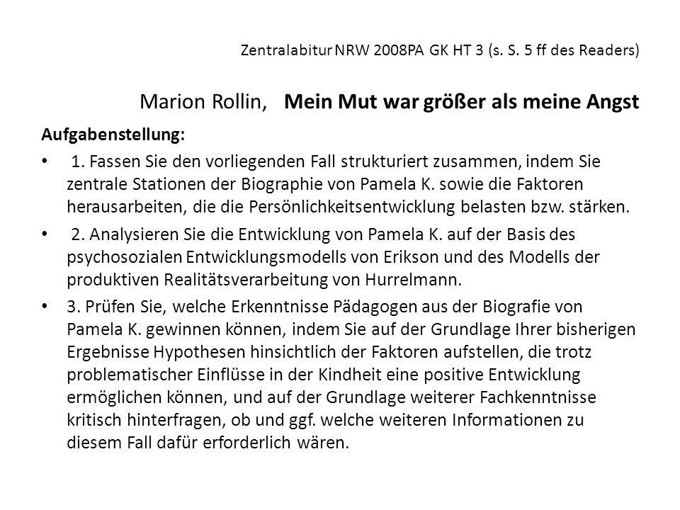 Zentralabitur NRW 2008PA GK HT 3 (s. S. 5 ff des Readers) Marion Rollin, Mein Mut war größer als meine Angst Aufgabenstellung: 1. Fassen Sie den vorli