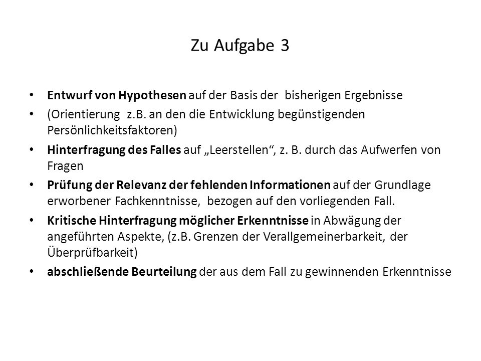 Zu Aufgabe 3 Entwurf von Hypothesen auf der Basis der bisherigen Ergebnisse (Orientierung z.B. an den die Entwicklung begünstigenden Persönlichkeitsfa