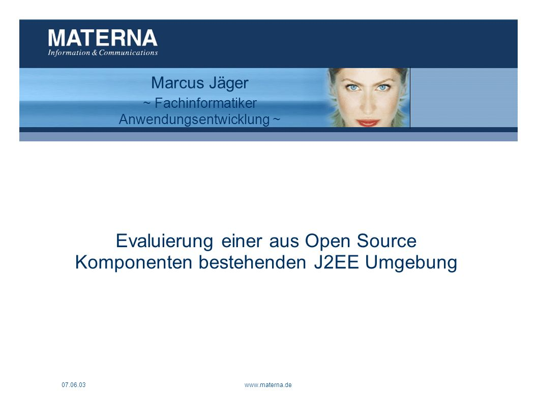 07.06.03 www.materna.de 1 Was ist Open Source.Was ist Out of the box.