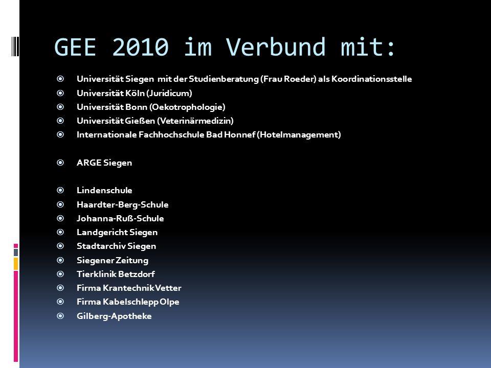 GEE 2010 im Verbund mit: Universität Siegen mit der Studienberatung (Frau Roeder) als Koordinationsstelle Universität Köln (Juridicum) Universität Bon